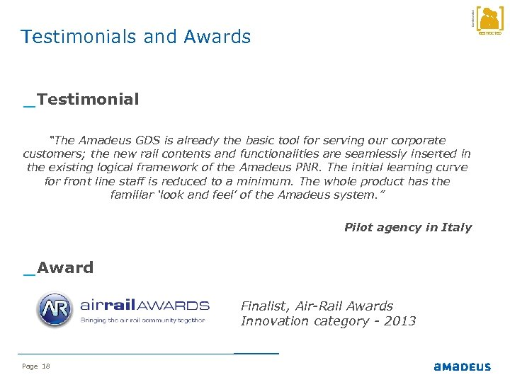 """Confidential Testimonials and Awards RESTRICTED _ Testimonial """"The Amadeus GDS is already the basic"""