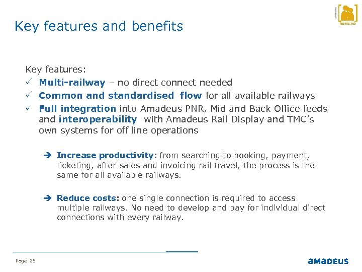Key features: P Multi-railway – no direct connect needed P Common and standardised flow
