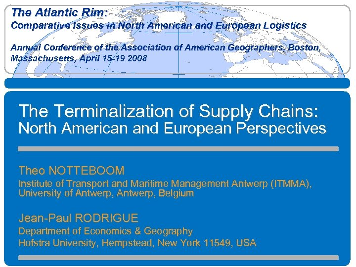 The Atlantic Rim: Comparative Issues in North American and European Logistics Annual Conference of