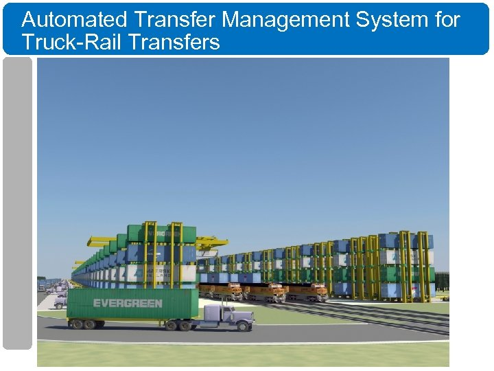 Automated Transfer Management System for Truck-Rail Transfers