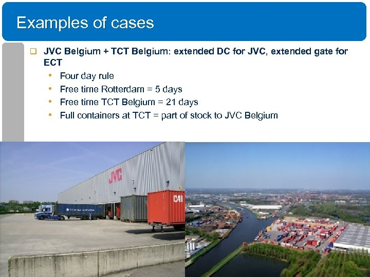 Examples of cases q JVC Belgium + TCT Belgium: extended DC for JVC, extended