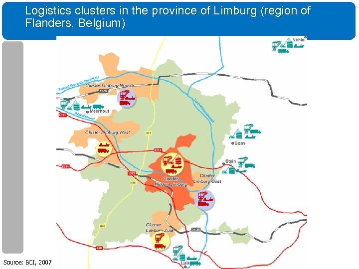Logistics clusters in the province of Limburg (region of Flanders, Belgium) Source: BCI, 2007