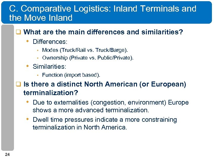 C. Comparative Logistics: Inland Terminals and the Move Inland q What are the main