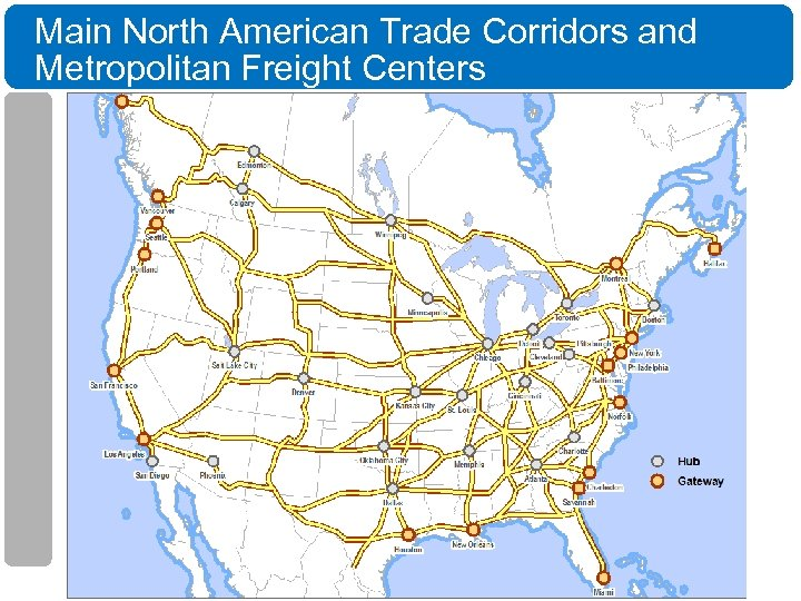 Main North American Trade Corridors and Metropolitan Freight Centers