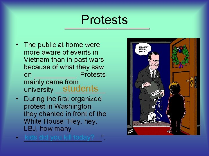 Protests • The public at home were more aware of events in Vietnam than