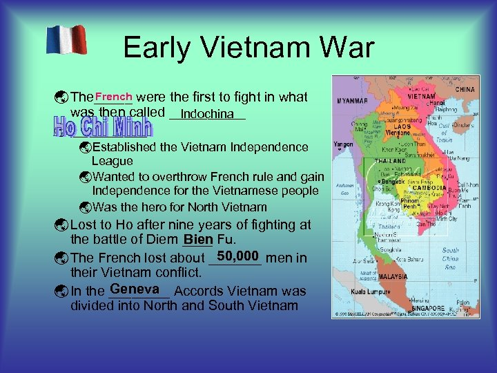 Early Vietnam War French ý The_____ were the first to fight in what was