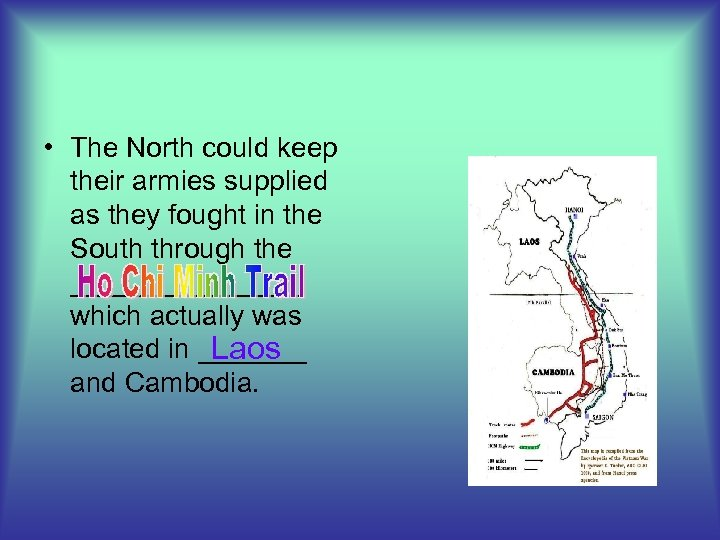 • The North could keep their armies supplied as they fought in the