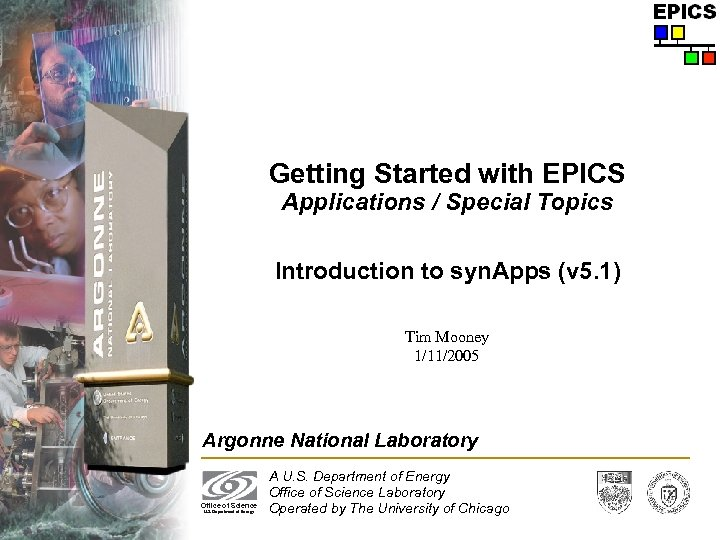 Getting Started with EPICS Applications / Special Topics Introduction to syn. Apps (v 5.