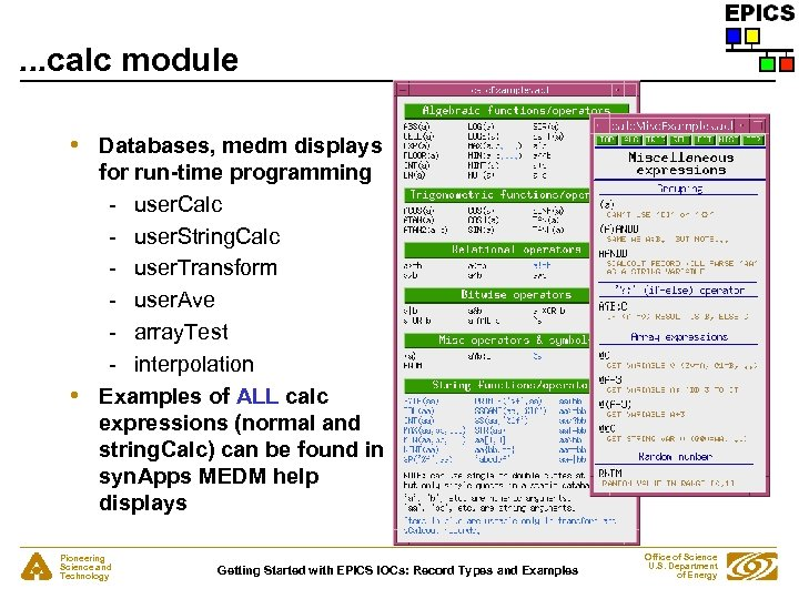 . . . calc module • • Databases, medm displays for run-time programming -