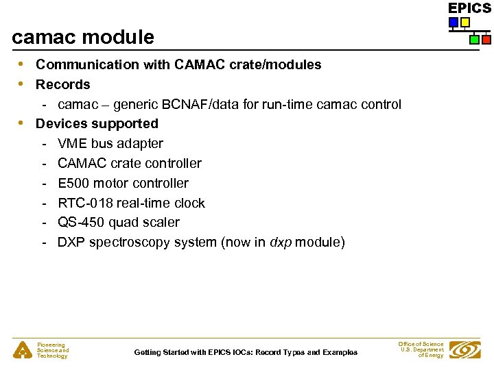 camac module • • • Communication with CAMAC crate/modules Records - camac – generic