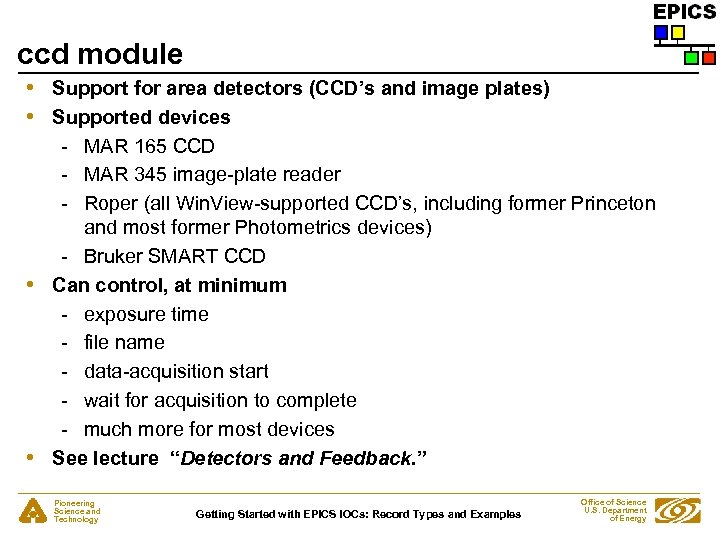 ccd module • • Support for area detectors (CCD's and image plates) Supported devices