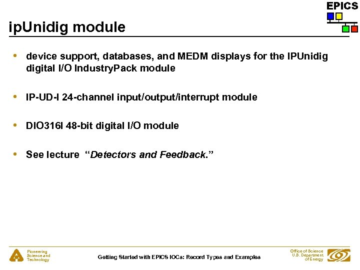 ip. Unidig module • device support, databases, and MEDM displays for the IPUnidig digital