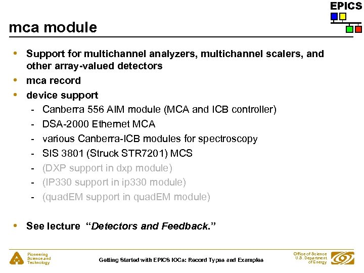mca module • • Support for multichannel analyzers, multichannel scalers, and other array-valued detectors