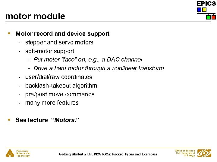 motor module • Motor record and device support - stepper and servo motors -