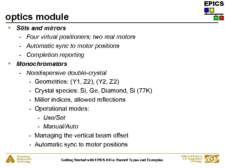 optics module • • Slits and mirrors - Four virtual positioners; two real motors