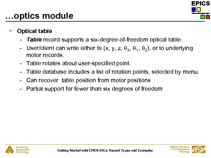…optics module • Optical table - Table record supports a six-degree-of-freedom optical table. -