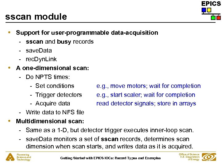 sscan module • • • Support for user-programmable data-acquisition - sscan and busy records