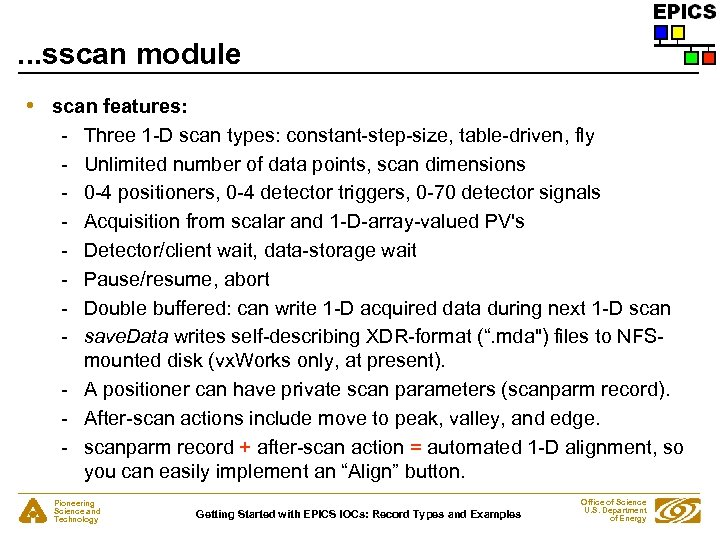 . . . sscan module • scan features: - Three 1 -D scan types: