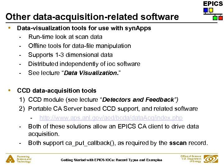 Other data-acquisition-related software • Data-visualization tools for use with syn. Apps - Run-time look