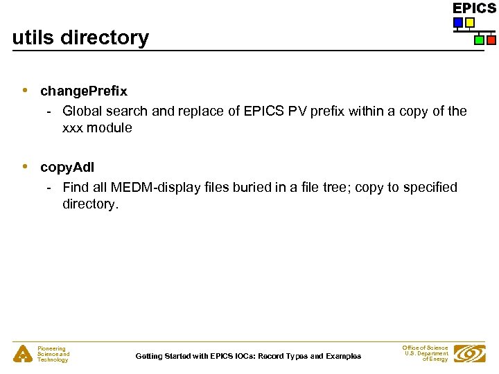 utils directory • change. Prefix - Global search and replace of EPICS PV prefix