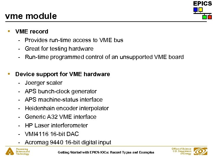 vme module • VME record - Provides run-time access to VME bus - Great