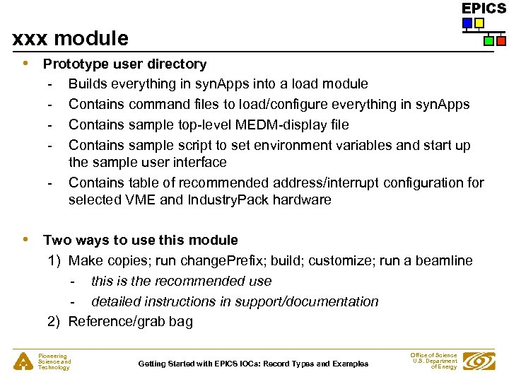 xxx module • Prototype user directory - Builds everything in syn. Apps into a