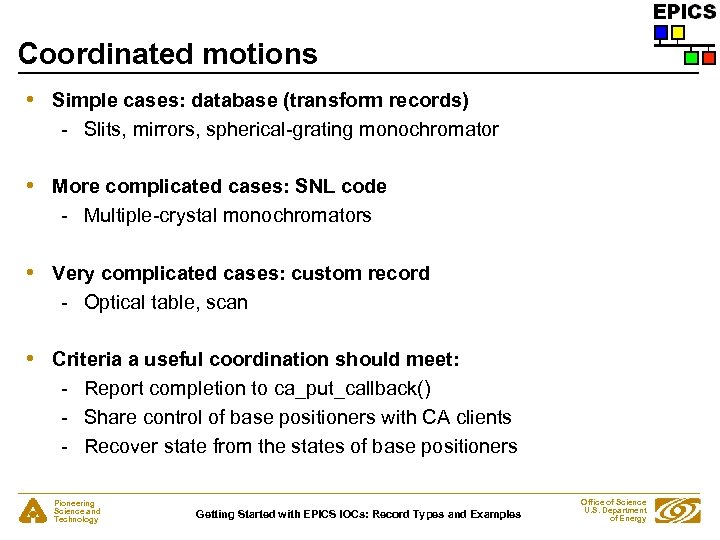 Coordinated motions • Simple cases: database (transform records) - Slits, mirrors, spherical-grating monochromator •