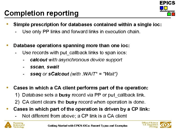 Completion reporting • Simple prescription for databases contained within a single ioc: - Use