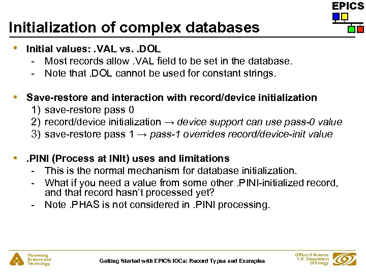Initialization of complex databases • Initial values: . VAL vs. . DOL - Most