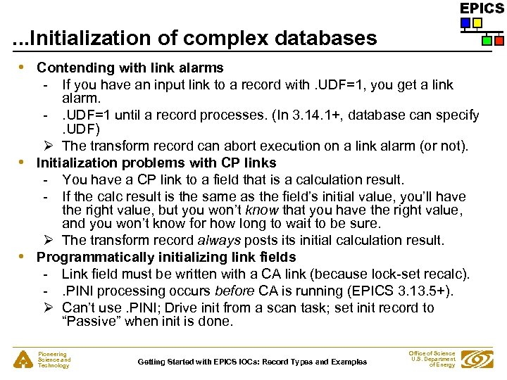. . . Initialization of complex databases • • • Contending with link alarms
