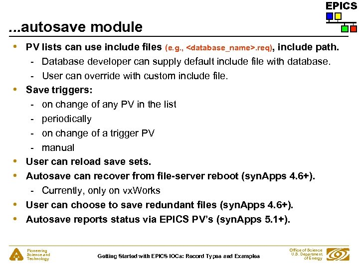 . . . autosave module • • • PV lists can use include files
