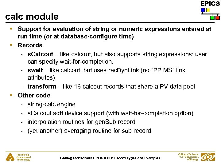 calc module • • • Support for evaluation of string or numeric expressions entered
