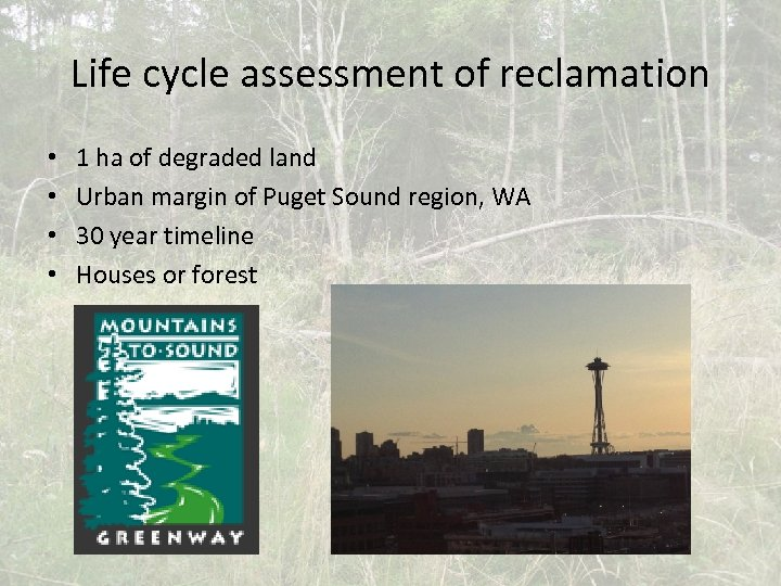 Life cycle assessment of reclamation • • 1 ha of degraded land Urban margin