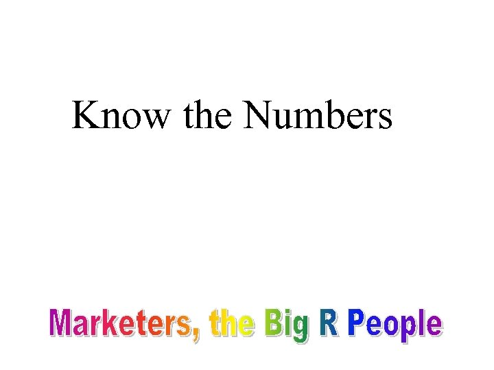 Know the Numbers