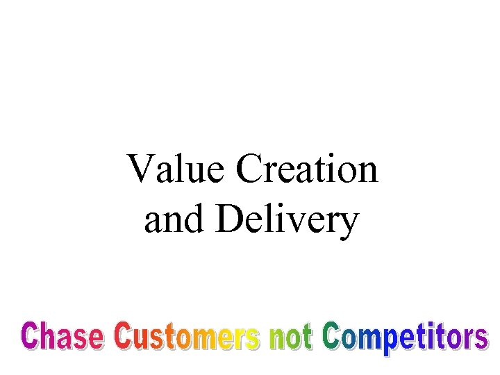 Value Creation and Delivery