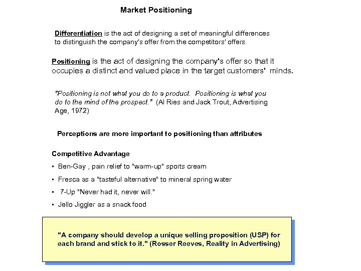 Market Positioning Differentiation is the act of designing a set of meaningful differences to