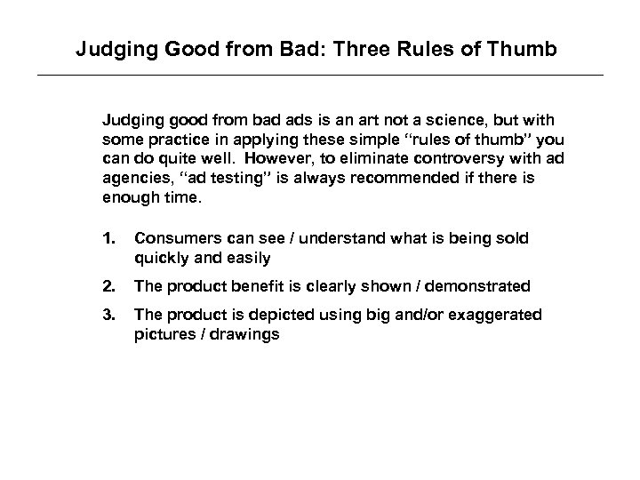 Judging Good from Bad: Three Rules of Thumb Judging good from bad ads is