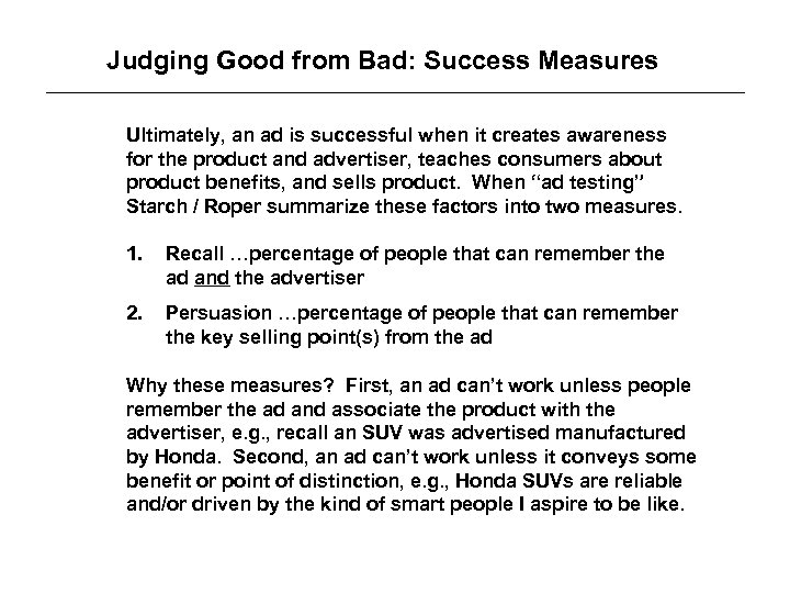 Judging Good from Bad: Success Measures Ultimately, an ad is successful when it creates