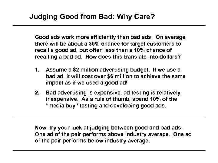Judging Good from Bad: Why Care? Good ads work more efficiently than bad ads.