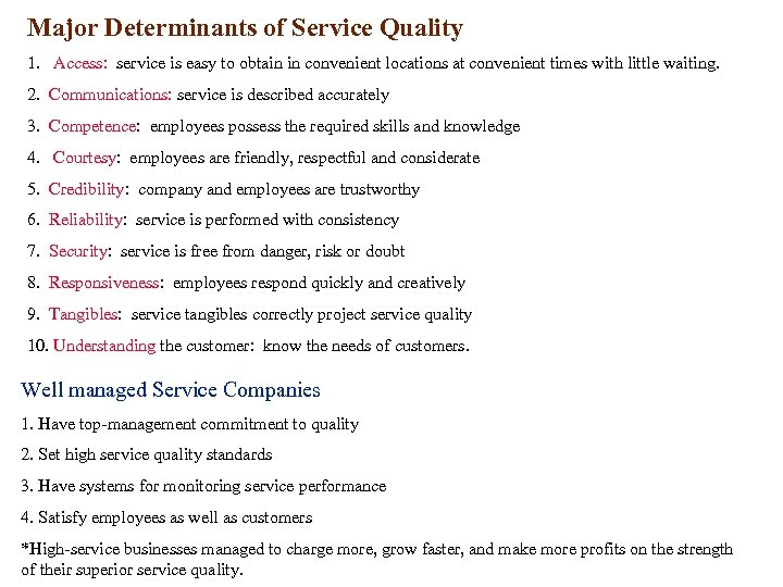 Major Determinants of Service Quality 1. Access: service is easy to obtain in convenient