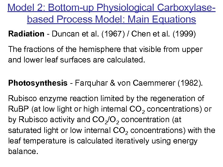 Model 2: Bottom-up Physiological Carboxylasebased Process Model: Main Equations Radiation - Duncan et al.