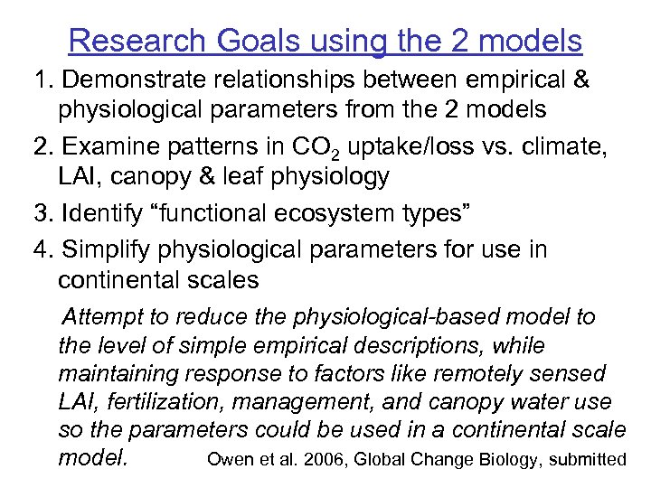 Research Goals using the 2 models 1. Demonstrate relationships between empirical & physiological parameters