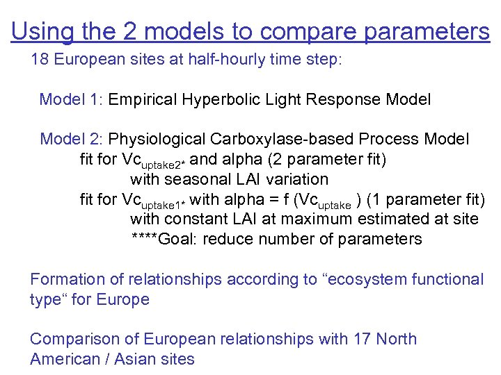 Using the 2 models to compare parameters 18 European sites at half-hourly time step: