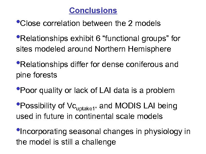"""Conclusions • Close correlation between the 2 models • Relationships exhibit 6 """"functional groups"""""""