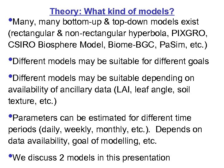 Theory: What kind of models? • Many, many bottom-up & top-down models exist (rectangular