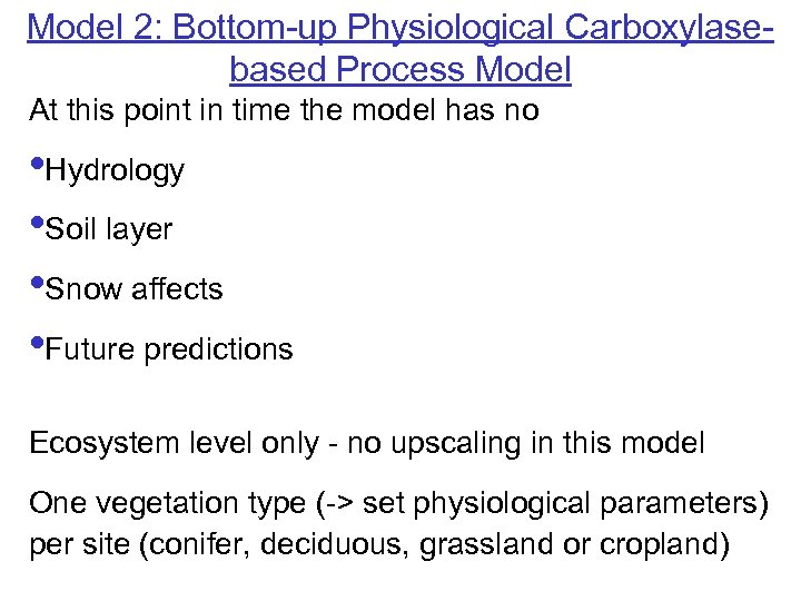 Model 2: Bottom-up Physiological Carboxylasebased Process Model At this point in time the model