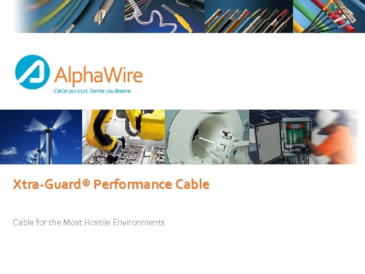 Xtra-Guard® Performance Cable for the Most Hostile Environments
