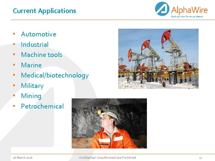 Current Applications • • Automotive Industrial Machine tools Marine Medical/biotechnology Military Mining Petrochemical 18