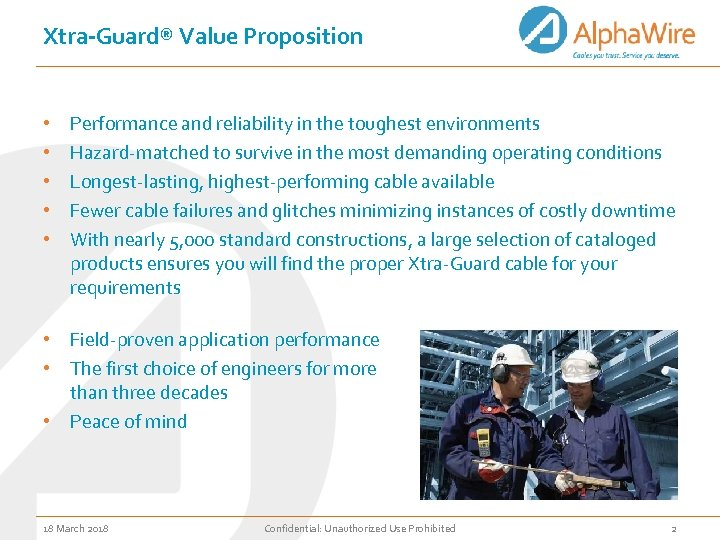 Xtra-Guard® Value Proposition • • • Performance and reliability in the toughest environments Hazard-matched