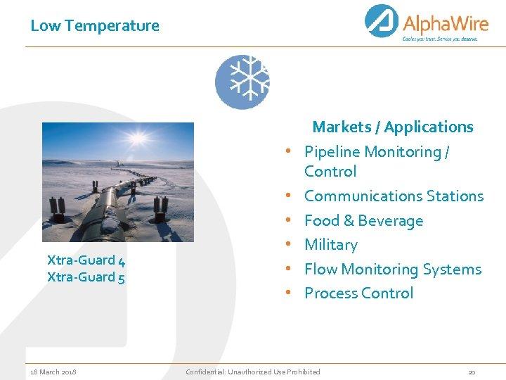Low Temperature • Xtra-Guard 4 Xtra-Guard 5 18 March 2018 • • • Markets